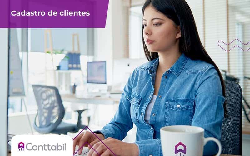 Saiba Como Realizar O Cadastro De Clientes Na Sua Contabilidade Post (1) - Sistema para Contabilidade Online - Conttabil