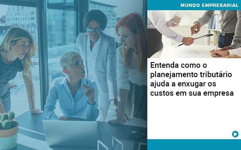 Planejamento Tributario Porque A Maioria Das Empresas Paga Impostos Excessivos - Conttabil: O sistema online que automatiza o seu escritório contábil
